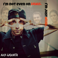 Alex Gaskarth Quote  by MotionlessRainbows