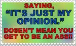 """ITS JUST MY OPINION"" BS Stamp by Onslaught14"