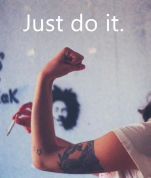 Just do it. by bilemedimkisimdi