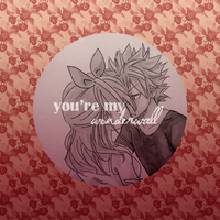 Natsu and Lucy. 'You are' by Madness--kun