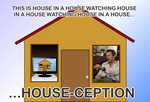 HOUSE-CEPTION Or House In A House Watching House by zenx007