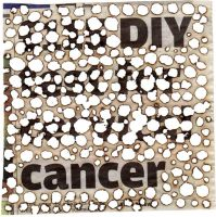Do-It-Yourself Cancer by larroney