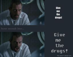 Give me the drugs by DarkMind22