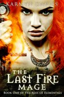 The Last Fire Mage by stacemyster
