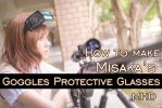 [video] Misaka's Goggles Protective Glasses by MHD0524