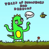 Tales of Dinosaurs and Dragons by Puglord