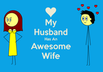 My husband has an awesome wife by TheAdamBryant