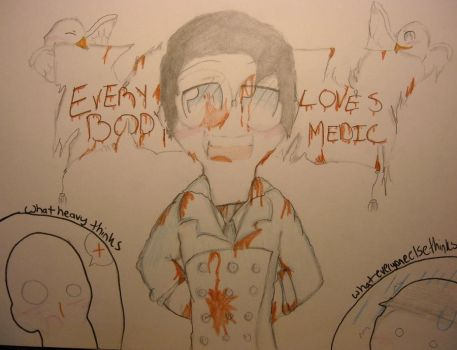 Everybody SHOULD love medic :) by huey4ever