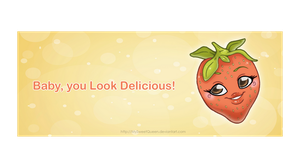 Baby, you Look Delicious! by MySweetQueen