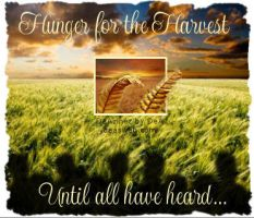 HUNGER FOR THE HARVEST by HumbleLuv