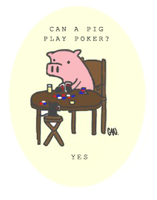 Can a pig play poker? by XxXxTACOSxXxX