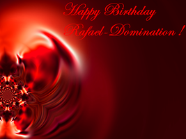 Happy Birthday Rafael-Domination! by Kgustafso