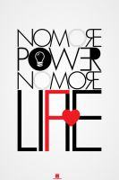 NO MORE POWER NO MORE LIFE by piotr554