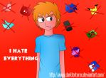 .:FanArt:. I Hate Everything by DarkTortureX