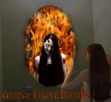 Animal I have become by Renstock