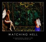 Watching Hell by bolshaw