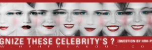 Recognize These Celebrity's ? by Visual3Deffect