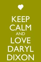 Keep Calm and Love Daryl Dixon by Xendrak18
