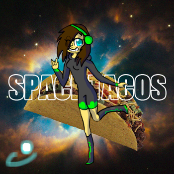 space tacos by ponycoconutz123