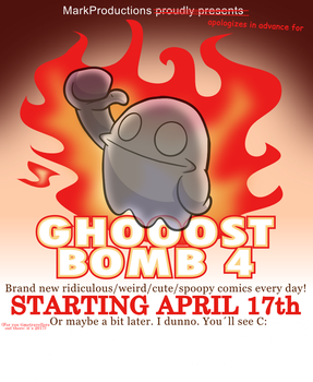 GHOOOST BOMB 4! [Announcement] by MarkProductions