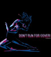 Don't Run for Cover by arlbee