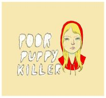 poor puppy killer by perfectnoseclub
