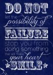 Do not let the possibility of failure stop you by Loveyless