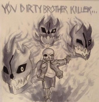 You dirty brother killer by ElvenMonsterHuntress