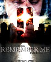 Remember Me Movie Poster by BellaX3Edward