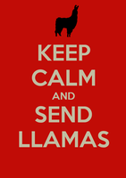 KEEP CALM AND SEND LLAMAS by chasz-manequin