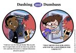Dashing and Dumbass: Movies by kevinbolk