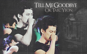 Taec Yeon 'Tell Me Goodbye' by KissOfDeathXxX