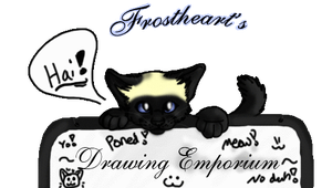 Frostheart's Drawing Emporium by FrostheartIsSiamese