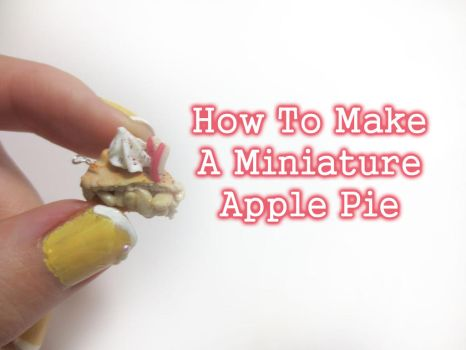 Tutorial: Miniature Apple Pie Slice Polymer Clay by CandyChick