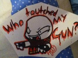 WHO TOUCHED MY GUN?! by DR-KiaM3dic