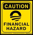 Obama is a Financial Hazard by Conservatoons
