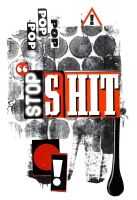 Stop Shit by DeftLeftHand