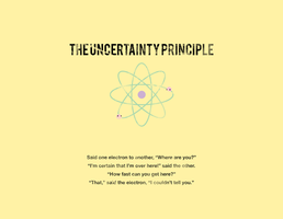 The Uncertainty Principle by Xerone