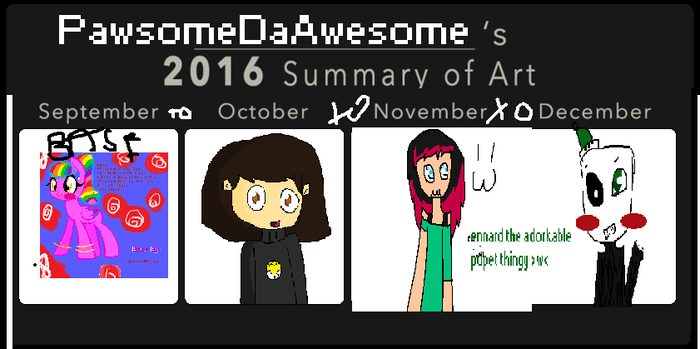 Art Summary (Sept - Dec) by PawsomeDaAwesome