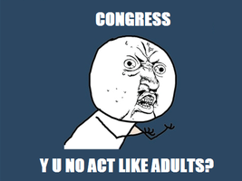CONGRESS Y U NO by PurplePhoneixStar