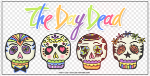The Day Dead PNGS by PrettyLadySwag