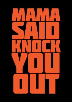 MAMA SAID KNOCK YOU OUT by thaBEAST
