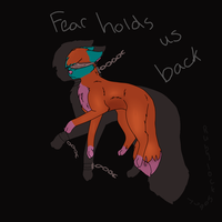 Fear holds us back by Rubylockheartwolf