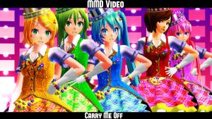 .:MMD Carry Me Off Video + Camera Download!!:. by Animefreak291