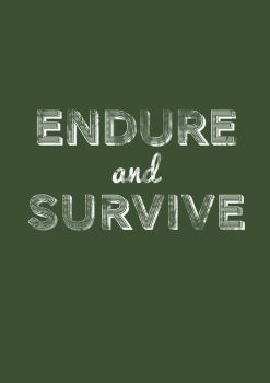 Endure and Survive by tourmalinedesign