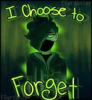 I Choose To Forget by egardanier