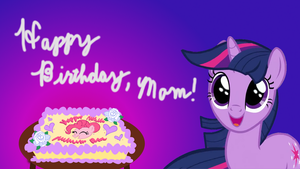 Happy Birthday, Mom! by AgentX1994
