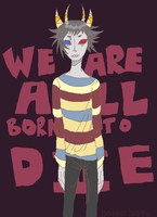 We are all born to die by DoktorIvan