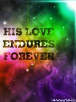 God's Love endures forever. by wawaw1111