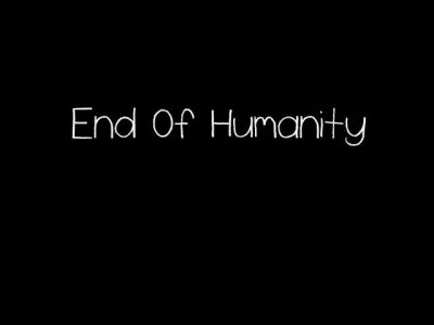The End Of Humanity by 2ndEyePhotography